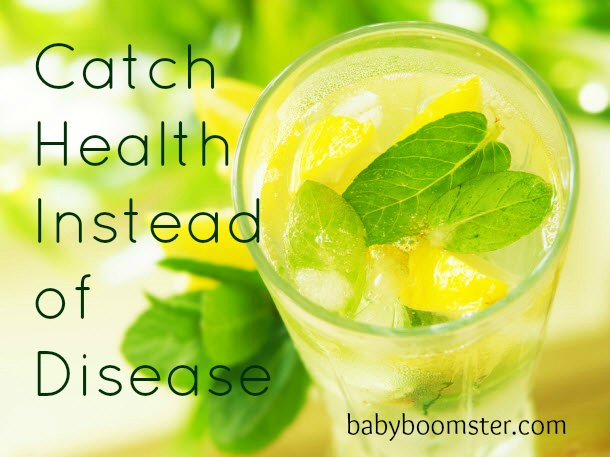 Catch Health Instead of Disease