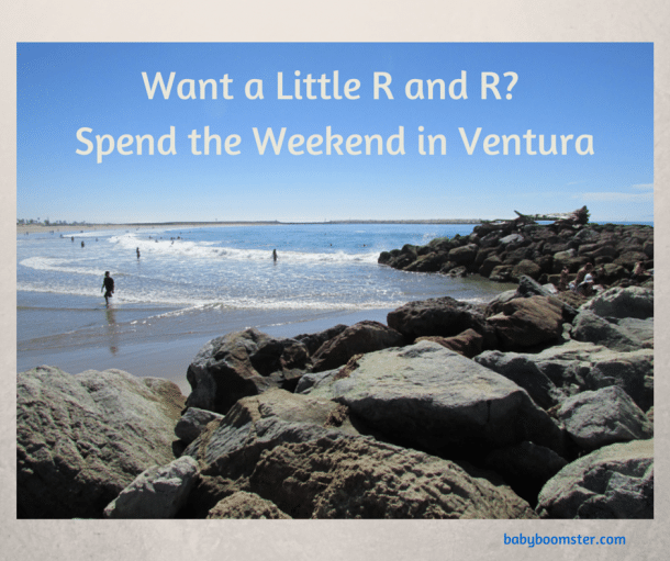 Want a Little R and R- Spend the Weekend in Ventura