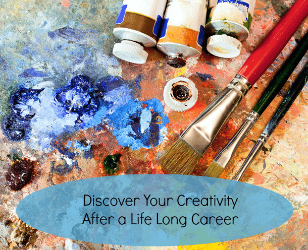 Discover your creativity after a lifelong career