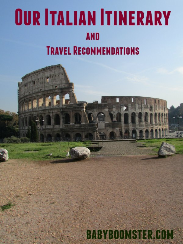 Baby Boomer Travel | Italy | Italy Itinerary - Travel Recommendations