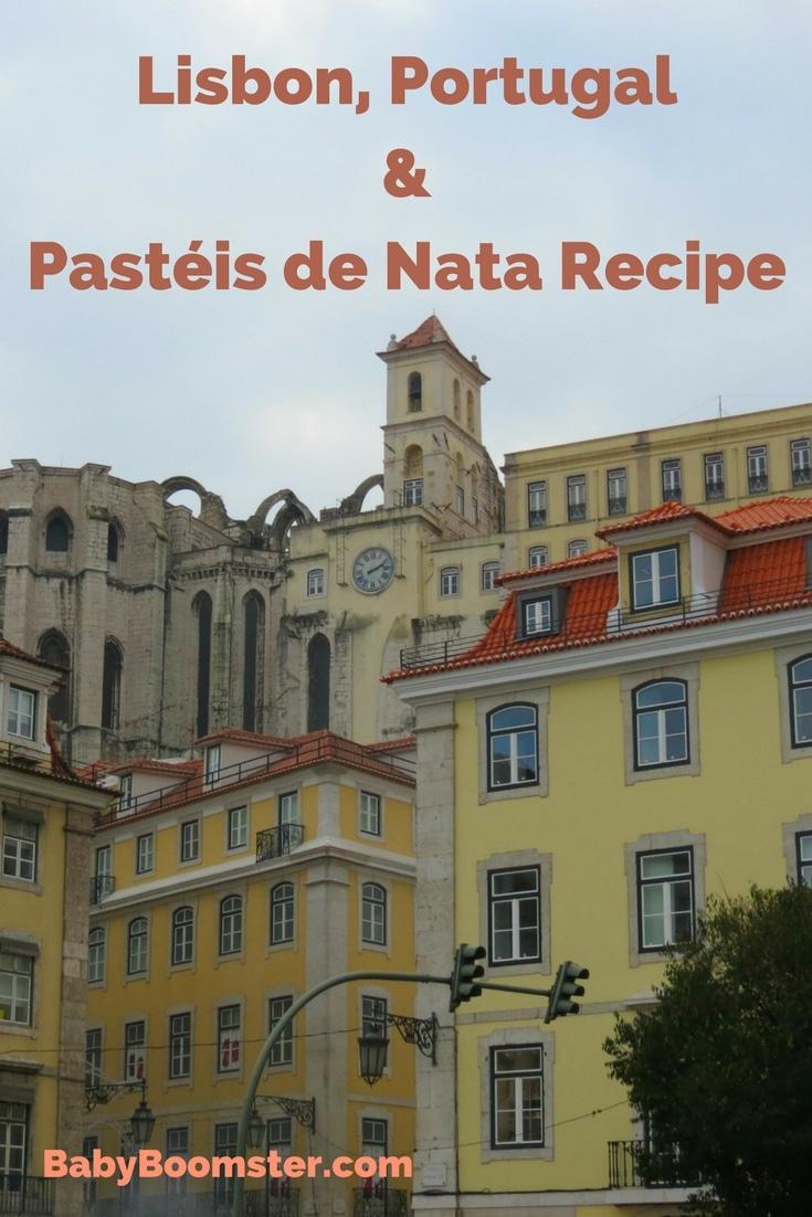 Baby Boomer Travel | Portugal | Lisbon - Pastéis de Nata Recipe
