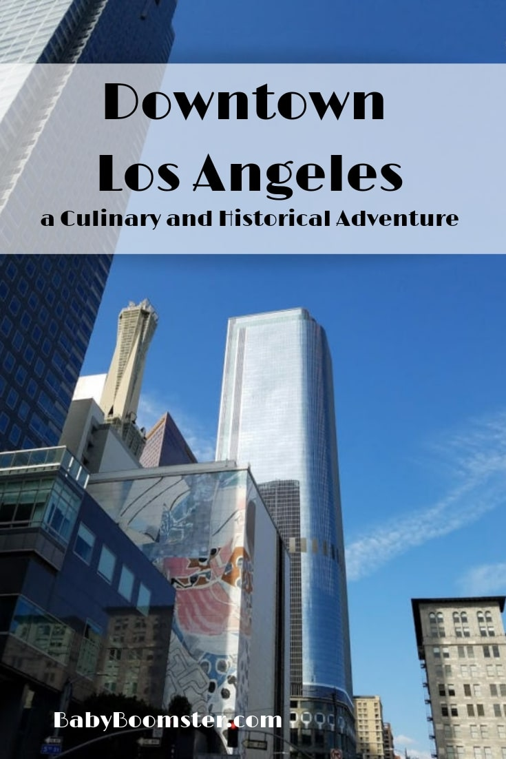 Downtown Los Angeles - A Culinary and Historical Adventure - Photos of Iconic buildings and sights in DTLA #LosAngeles #DowntownLosAngeles #DTLA #photos