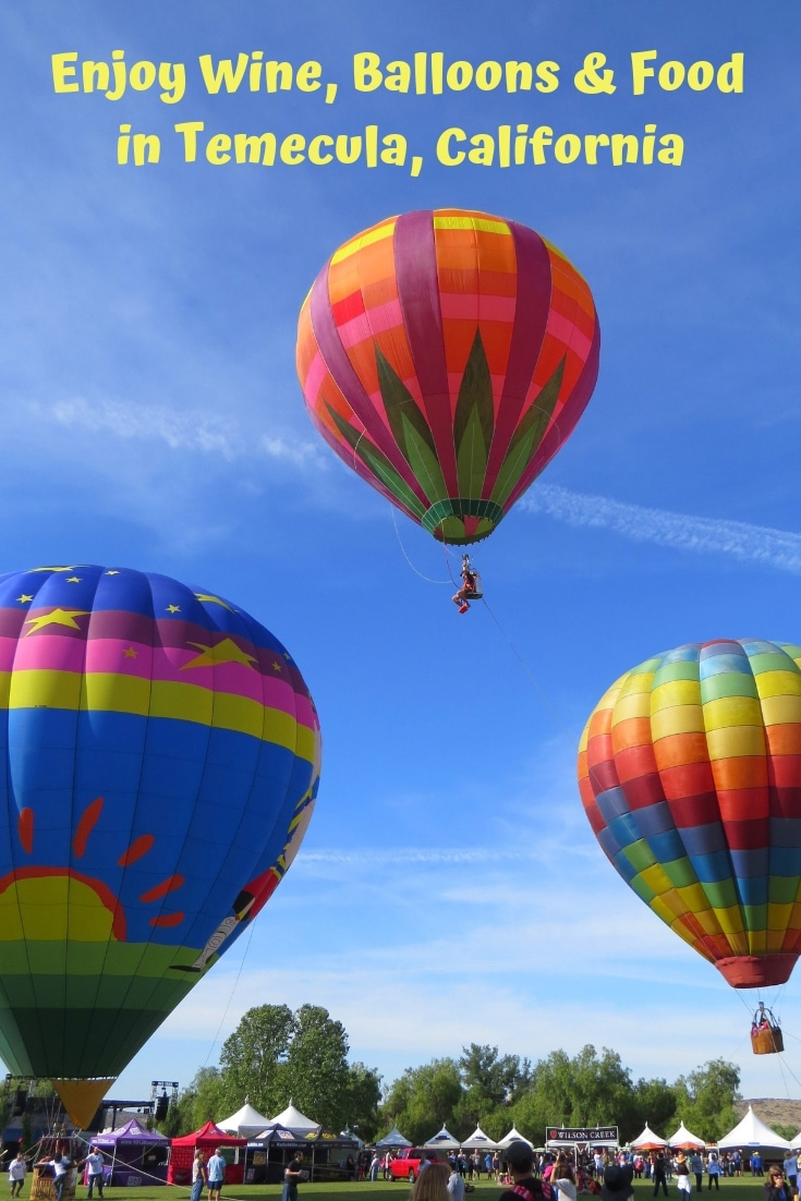 Looking for a weekend #getaway in Southern California? Try Temecula. Winetasting, gourmet food, and if you're lucky you may get to see their Wine and Balloon Festival. #Temecula #California #SouthernCalifornia #wineries #winetasting #balloonfestival #balloons