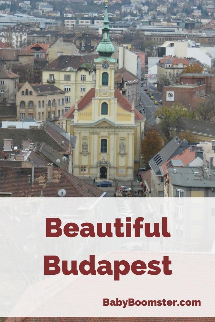 Baby Boomer Travel | Hungary | Beautiful Budapest