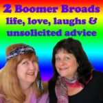 Baby Boomer Podcast | 2 Boomer Broads | on Itunes