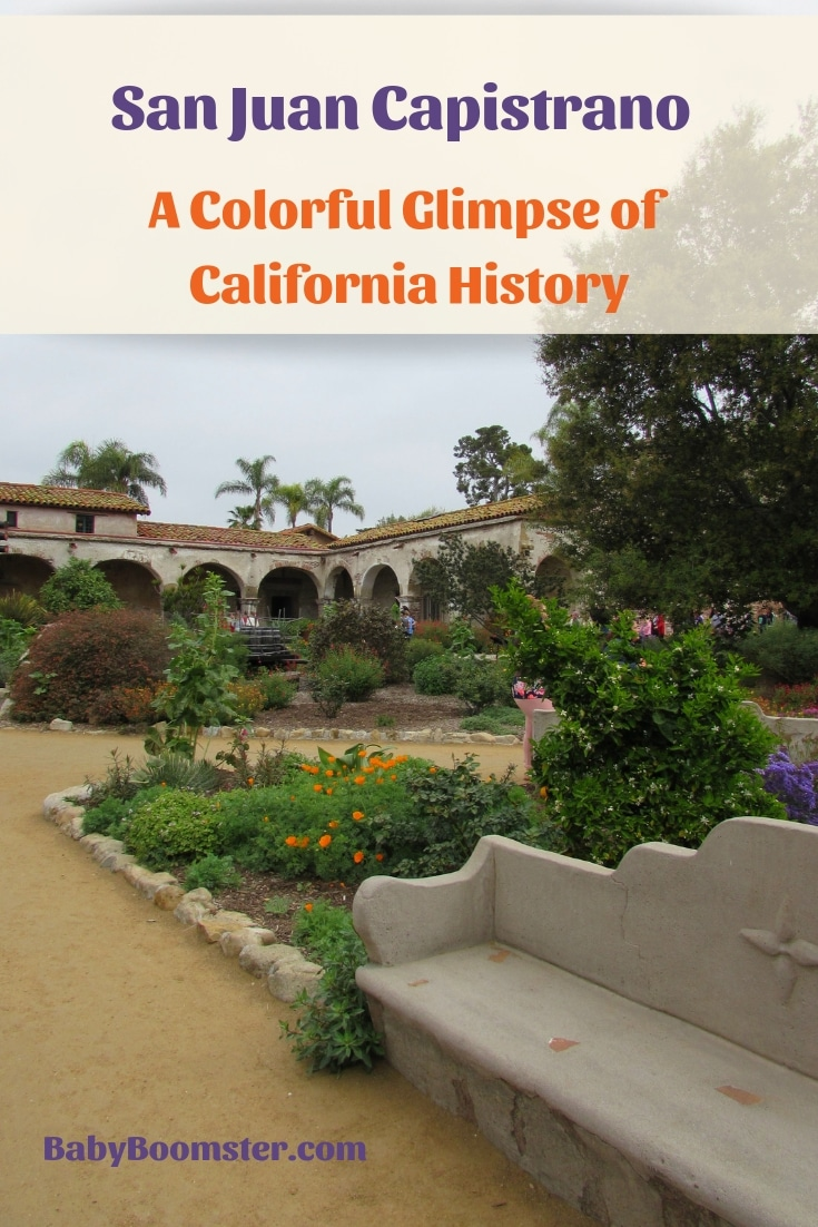 San Juan Capistrano - A Colorful Glimpse of California History - this is a view of Mission San Juan Capistrano #SanJuanCapistrano #CapistranoMission #oldCalifornia #California #CaliforniaMissions #Missiontour #CaliforniaHistory