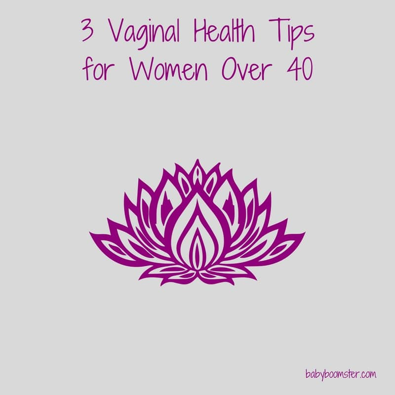 Baby Boomer Women | Wellness | Vaginal Health tips