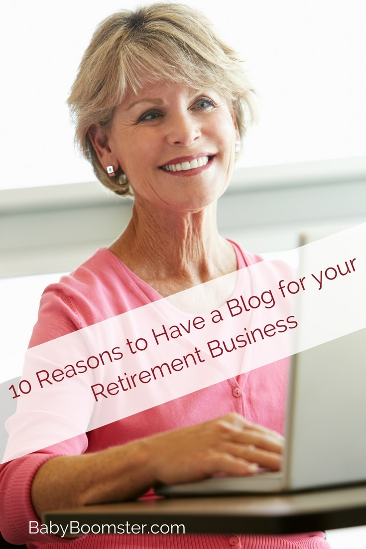 Baby Boomer Women | blogging | Retirement Business - Why have a blog?