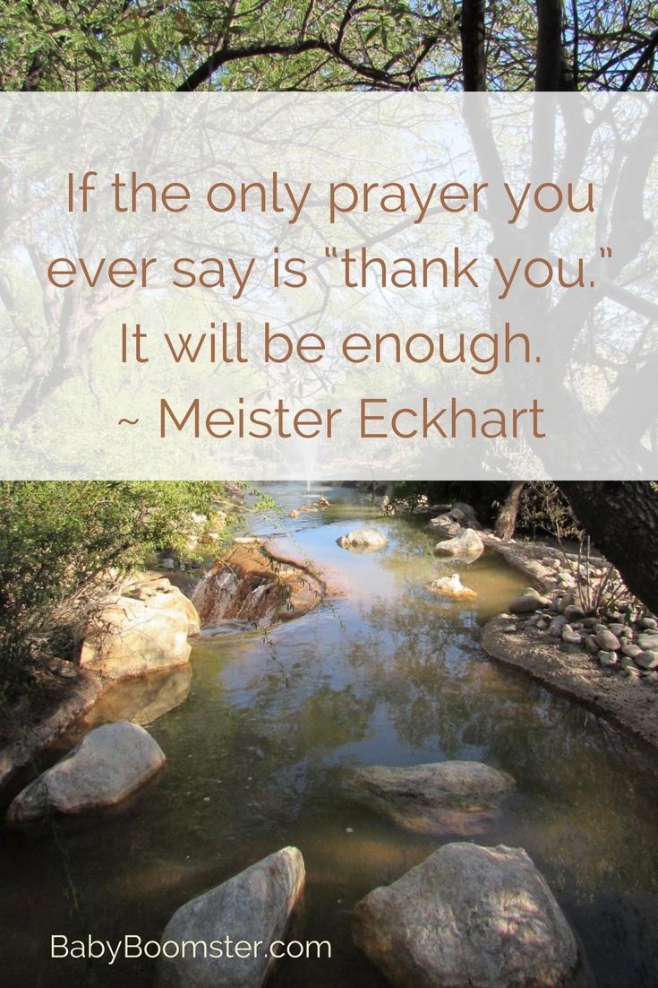Baby Boomer Women | Quote | Meister Eckhart - Express Gratitude