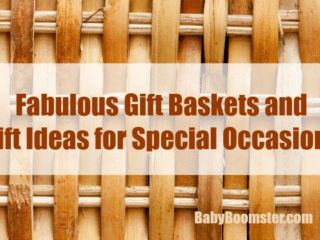 Fabulous Gift Baskets and Gift Ideas for Special Occasions