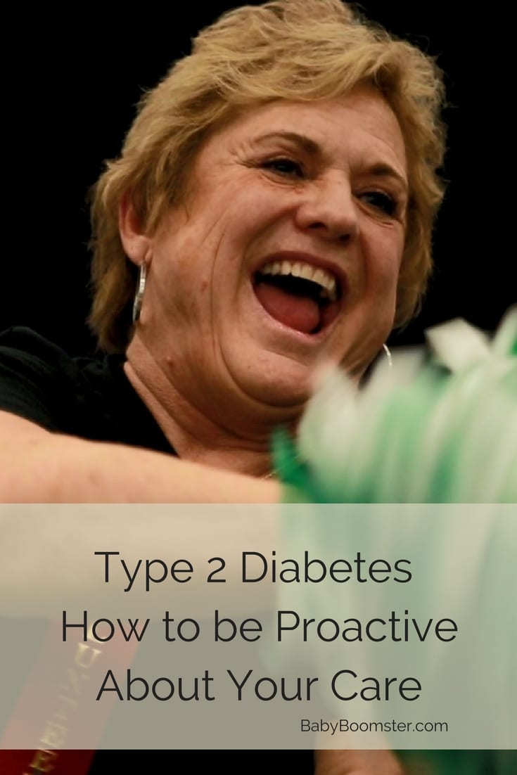 Baby Boomer Health | Type 2 Diabetes | Be Proactive About Your Care