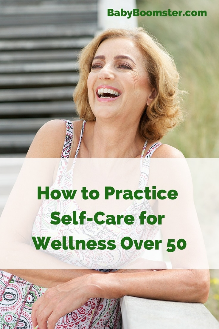 Baby Boomer Women | How to Practice Self-Care for Wellness Over 50