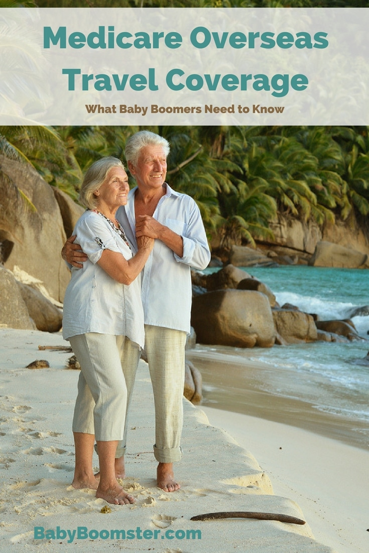 Baby Boomer Women | Health Care | Medicare Overseas Travel Coverage