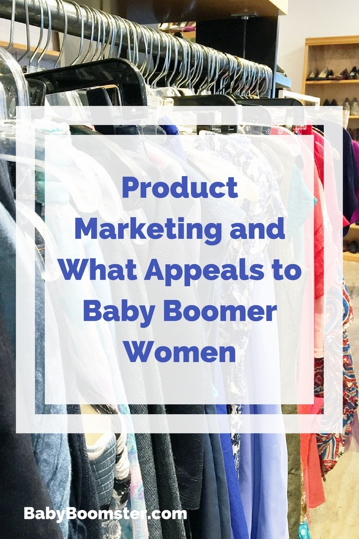 Baby Boomer Women | Product Marketing | What appeals to Baby Boomer women
