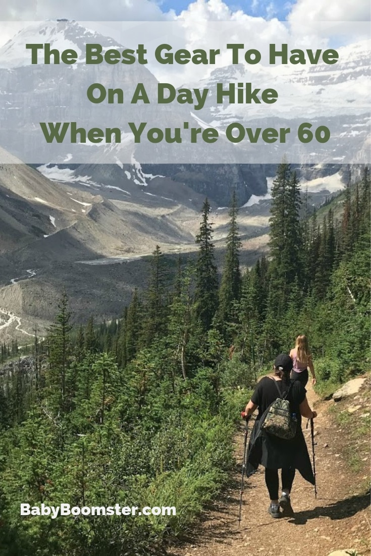 The best gear to have on a day hike especially if you are #over60 #babyboomers #hiking #hikinggear #fitnessover50