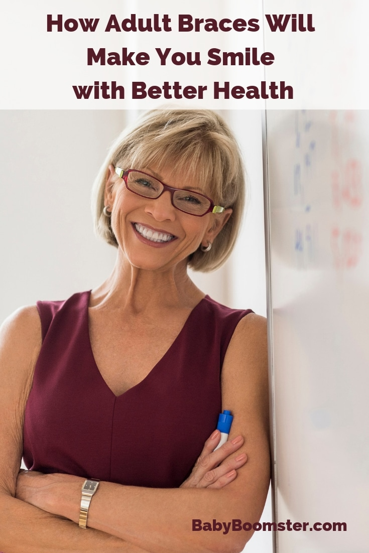 How adult braces will make you smile with better health #oralhealth #cosmeticbeauty #braces #midlife #over50 #babyboomers #dental
