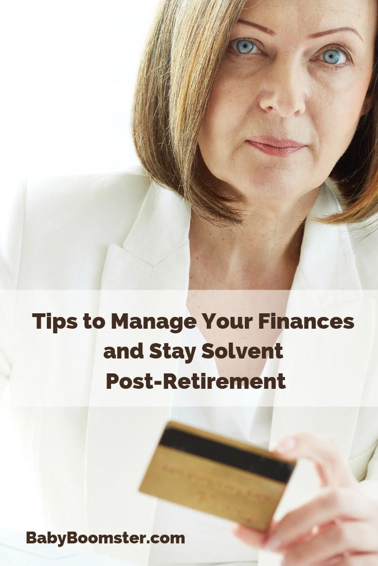 If you are a Baby Boomer it's important to take time to manage your #finances so you can remain solvent in your later years. #money #moneymanagement #womenover50 #over50 #midlife #babyboomers