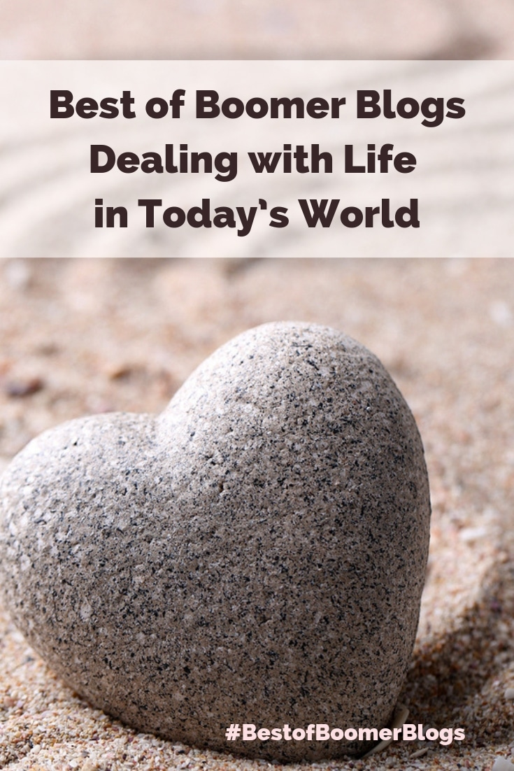 Best of Boomer Blogs - Dealing with Life in Today's World #babyboomers #midlife #bloggers #blogs