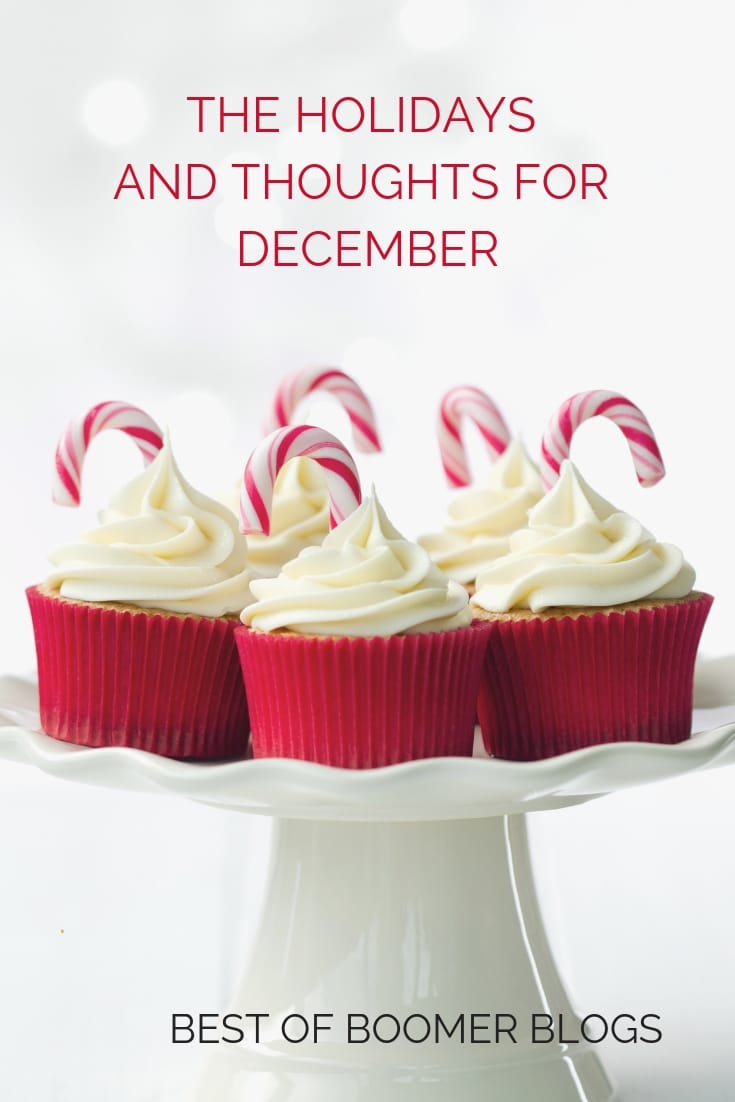 Best of Boomer blogs - The holidays and thought for December #babyboomers #blogging #over50