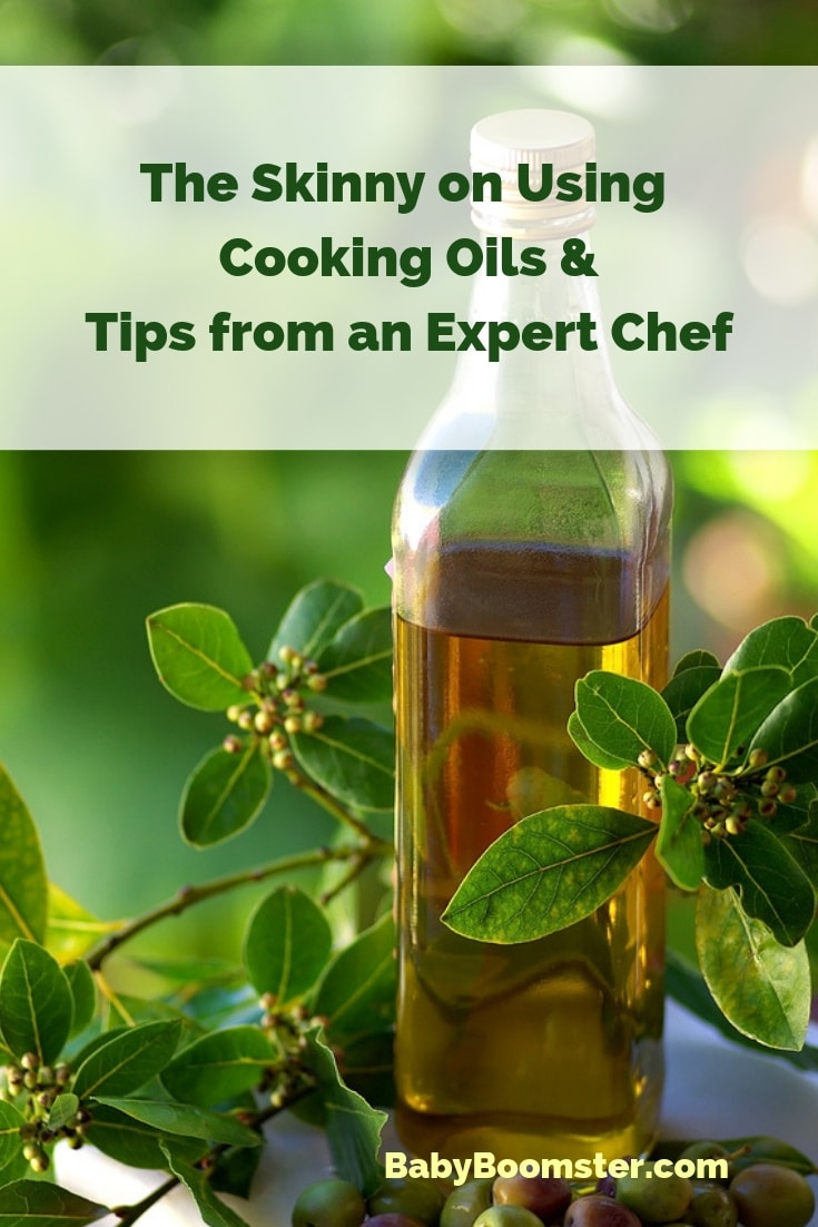 The Skinny on Using Cooking Oils and Tips from an Expert #Chef #cookingoils #oliveoil #palmoil #cookingtips #food #foodies
