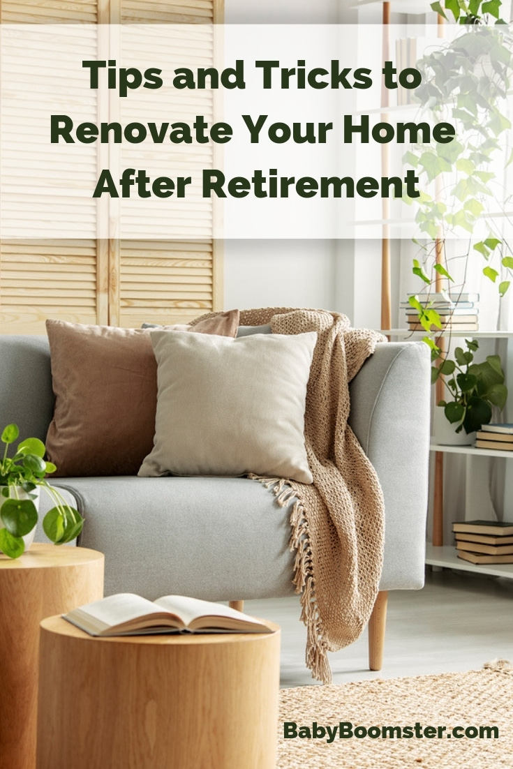 Tips and Tricks to Renovate Your Home After Retirement #homedecor #decorating #homeimprovement #over50 #babyboomers