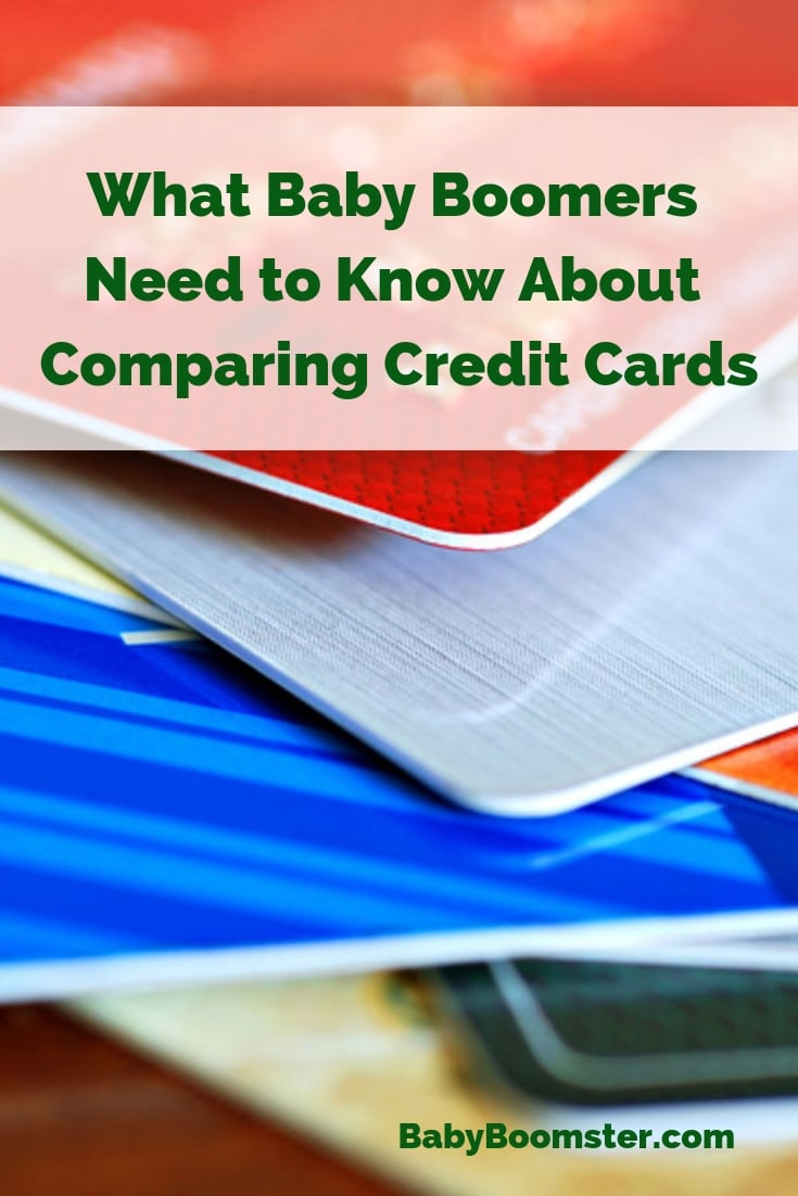 What Baby Boomers Need to Know About Comparing Credit Cards #money #creditcards #babyboomers #midlife #over50 #finances #travelrewards #cashbackcards