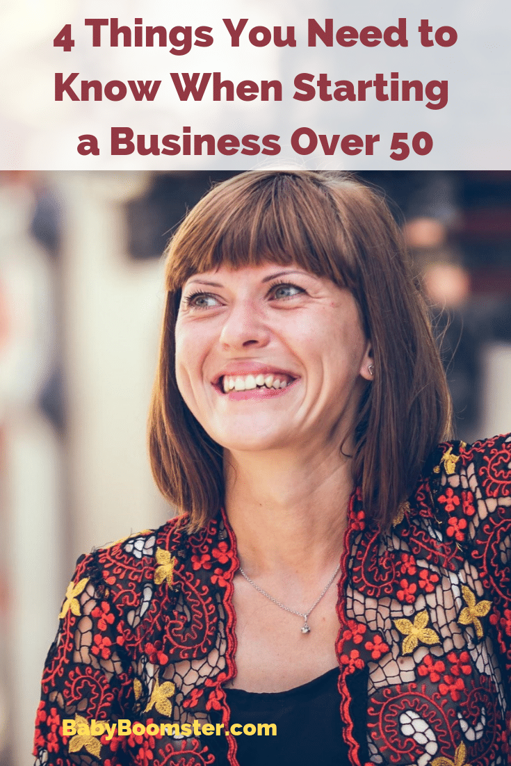 If you are over 50 and are thinking about starting a business but are afraid you are too old, don't let it stop you. Here are 4 tips to make it happen #womenover50 #startingabusiness #entrepreneur #reinvention #newcareermove #retirementincome