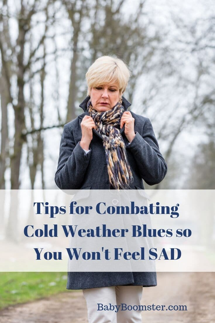 Tips for Combating Cold Weather Blues so You Won't Feel SAD - Winter can be isolating especially if you are over 50 and not as active as you were when you were younger. #babyboomers #mentalhealth #sadness #winterblues #coldweather