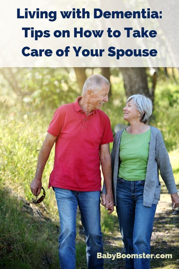 Living with Dementia - If you are a spouse of a person who has been diagnosed, here are tips to help you deal with it. #dementia #babyboomers #midlife #seniors #caregiving