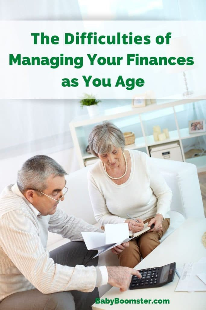 The Difficulties of Managing Your Finances as you age