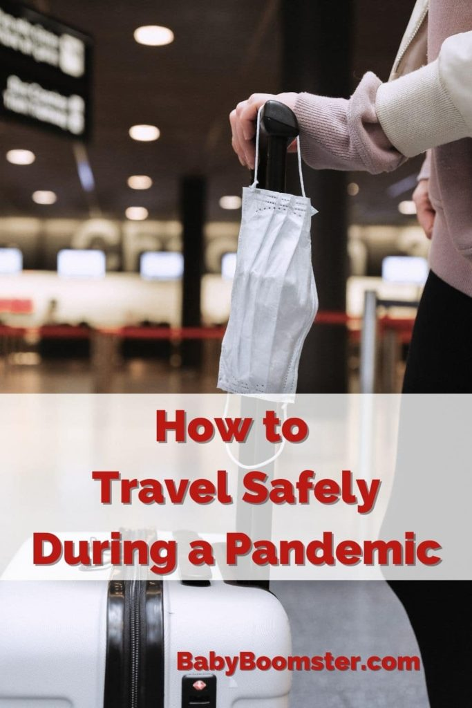 How to travel safely during the pandemic.