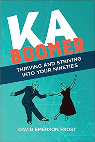 KaBoomer: Thriving and Striving Into Your Nineties - book