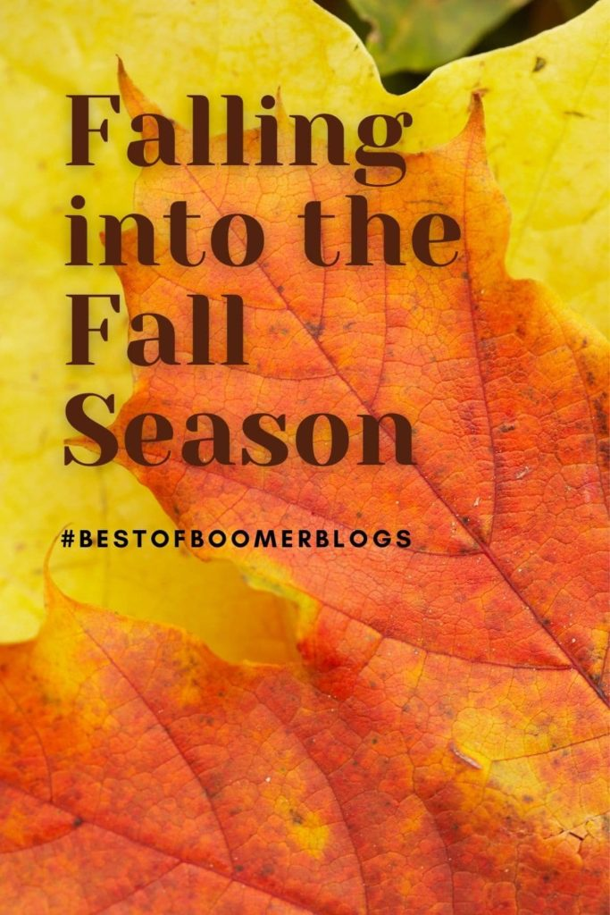 Falling into the Fall Season - Best of Boomer Blogs