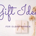 Gift Ideas for Older Women