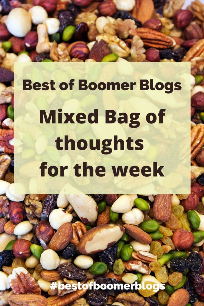 Mixed Bag of thoughts for the week - Best of Boomer blogs