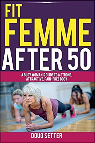 Fit Femme After 50 - Workouts to reconsider